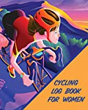 Cycling Log Book For Women: Bike   MTB Notebook   For Cyclists   Trail Adventures