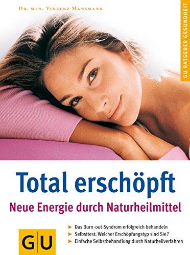 Total erschöpft. Neue Energie durch Naturheilmittel