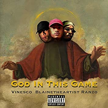 God In This Game (feat. Vinesco & Ranzo)
