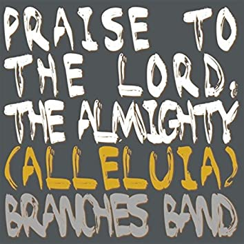 Praise to the Lord, The Almighty (Alleluia)