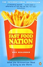 Fast Food Nation: What The All-American Meal is Doing to the World by Eric Schlosser (2002-04-04)