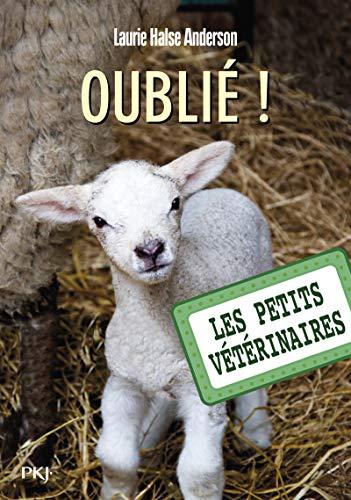 Les petits vétérinaires - tome 17 : Oublié ! (17)
