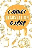 Carnet dégustation Bières: Carnet de dégustation passion Bière | Journal pour les amoureux de la Chope | Cahier de suivi pour amateurs de pression | ... de Noël ou d'anniversaire sympa à offrir