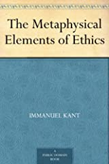 The Metaphysical Elements of Ethics (English Edition) eBook Kindle