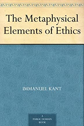 The Metaphysical Elements of Ethics (English Edition)
