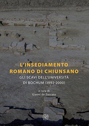 L'insediamento romano di Chiunsano. Gli scavi dell'Università di Bochum (1992-2000). Ediz. italiana e tedesca