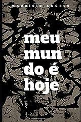 Meu Mundo é Hoje (Portuguese Edition) Paperback