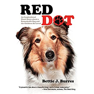 Red Dot     An Inspirational Short Story About a Dog and the Children He Loved              De :                                                                                                                                 Bettie J. Burres                               Lu par :                                                                                                                                 Katherine Thompson                      Durée : 24 min     Pas de notations     Global 0,0