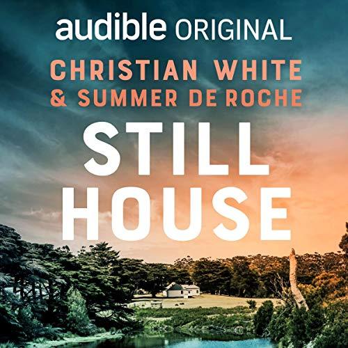 Still House Audiobook By Christian White, Summer DeRoche cover art