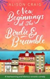 New Beginnings at The Birdie and Bramble: A hilarious and feel-good romance you need to read in 2020...