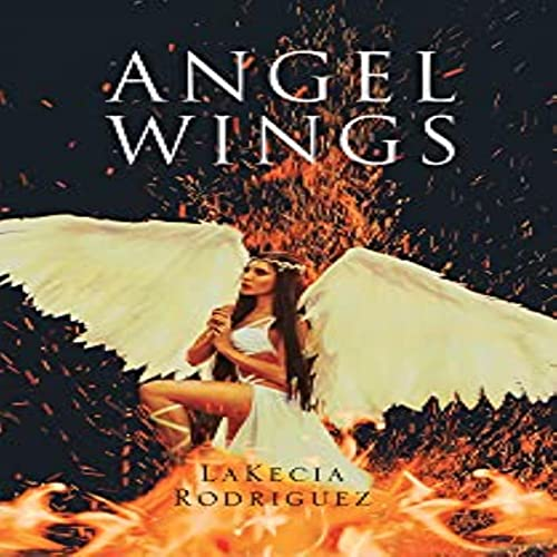 Angel Wings Audiobook By LaKecia Rodriguez cover art