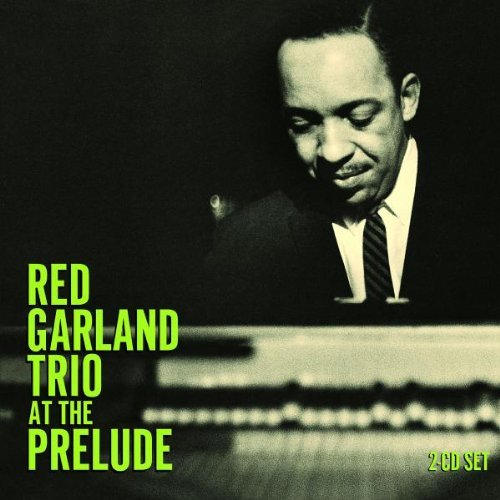 At The Prelude by Red Garland Trio (2006-02-13)