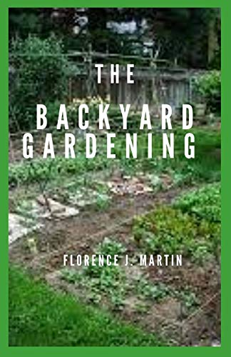 The Backyard Gardening: Backyard gardening is an American past-time that the entire family can enjoy together.
