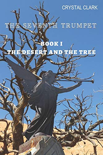 The Seventh Trumpet: Book I  The Desert and the Tree
