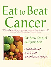 Cancer: A Nutritional Guide with 40 Delicious Recipes (Eat to Beat)