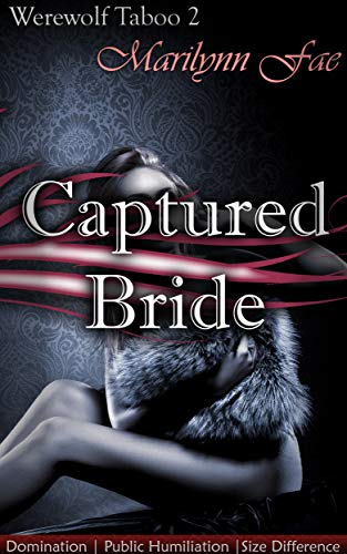 Captured Bride: Domination | Public Humiliation | Size Difference (Werewolf Taboo Book 2) (English Edition)