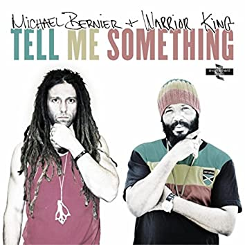 Tell Me Someting (feat. Warrior King)