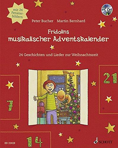 Fridolins musikalischer Adventskalender: 24 Geschichten und Lieder zur Weihnachtszeit. Ausgabe mit CD.: 24 Lieder, Geschichten und Fensterbilder zur Weihnachtszeit