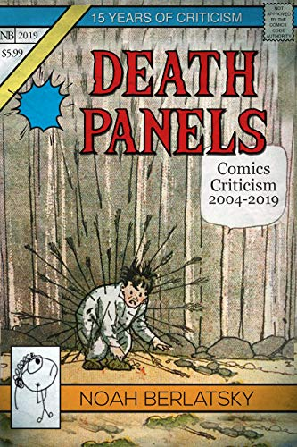 Death Panels: Comics Criticism, 2004-2019 (English Edition)