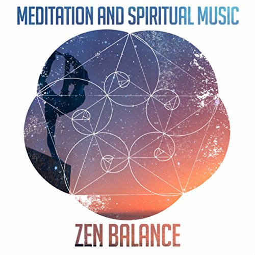 Meditation and Spiritual Music (Zen Balance, Spells for Karma and Spiritual Time Travelling, Wealth and Power, Passion for Life)