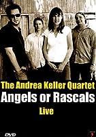 The Andrea Keller Quartet - Angels Or Rascals Live [Import anglais]
