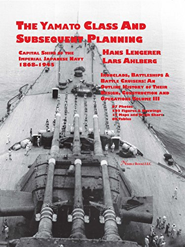 Capital Ships of the Imperial Japanese Navy 1868-1945: The Yamato Class and Subsequent Planning: Chapters 1-3 (English Edition)