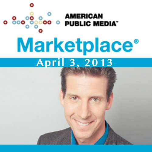 Marketplace, April 03, 2013 cover art