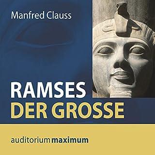 Ramses der Große                   Autor:                                                                                                                                 Manfred Clauss                               Sprecher:                                                                                                                                 Axel Thielmann                      Spieldauer: 2 Std. und 14 Min.     5 Bewertungen     Gesamt 4,0