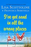 I've Got Sand in All the Wrong Places (The Amazing Adventures of an Ordinary Woman, 7)