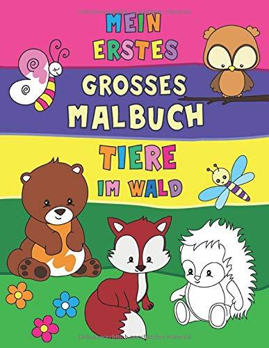 Mein erstes grosses Malbuch - Tiere im Wald: Ausmalbuch für Kinder ab 2 Jahren | 50 zauberhafte Motive | pro Blatt ein Bild: zum Kopieren, ... Formen & perfekte Grösse für kleine Hände