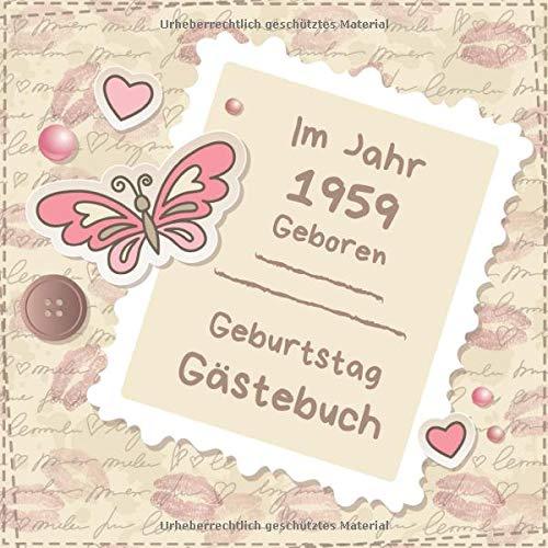 Im Jahr 1959 geboren: Gästebuch zum Geburtstag | Zum Ausfüllen | Für bis zu 270 Gäste für die Geburtstagsfeier | Geschenkidee