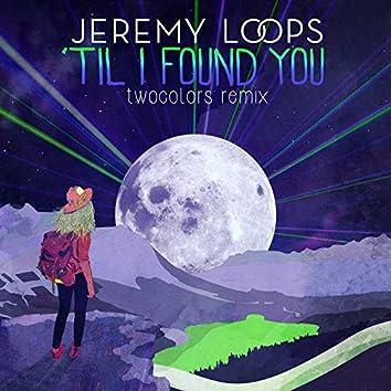 'Til I Found You (twocolors Remix)