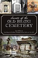 Secrets of the Old Biloxi Cemetery (Landmarks)