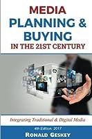 Media Planning & Buying N the 21st Century: Integrating Traditional & Digital Media
