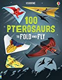 100 Pterosaurs to Fold and Fly [Paperback] [Feb 01, 2018] NILL