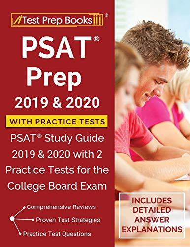 Compare Textbook Prices for PSAT Prep 2019 & 2020 with Practice Tests: PSAT Study Guide 2019 & 2020 with 2 Practice Tests for the College Board Exam [Includes Detailed Answer Explanations]  ISBN 9781628458886 by Test Prep Books