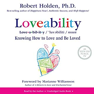 Loveability                   By:                                                                                                                                 Robert Holden                               Narrated by:                                                                                                                                 Robert Holden                      Length: 6 hrs and 24 mins     187 ratings     Overall 4.6