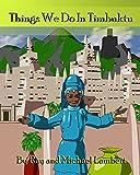 Things We Do In Timbuktu