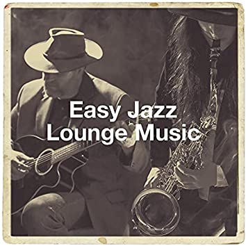 Easy Jazz Lounge Music