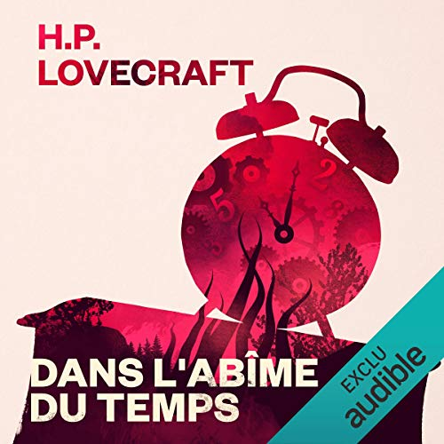 Dans l'abîme du temps                   By:                                                                                                                                 H. P. Lovecraft                               Narrated by:                                                                                                                                 Pierre Junières                      Length: 3 hrs and 5 mins     Not rated yet     Overall 0.0