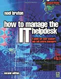 How to Manage the IT Help Desk, Second Edition (Computer Weekly Professional)