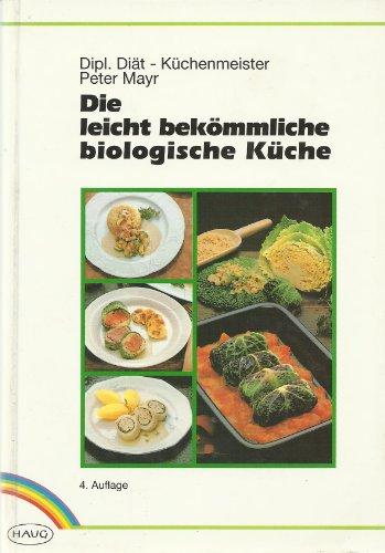 Leicht bekömmliche biologische Küche