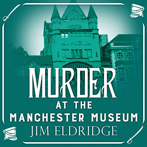Murder at the Manchester Museum audiobook cover art