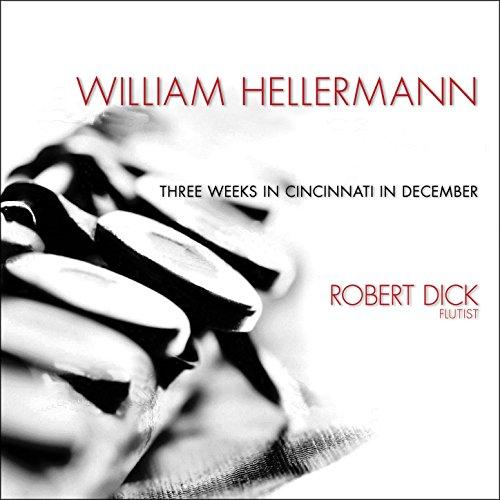 William Hellermann: Three Weeks in...