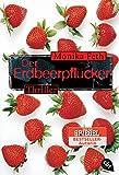 Der Erdbeerpflücker (Die Erdbeerpflücker-Reihe, Band 1)