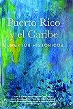 Puerto Rico y el Caribe (volumen 1 a color): Momentos históricos: 2