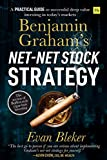 Benjamin Graham's Net-Net Stock Strategy: A practical guide to successful deep value investing in...