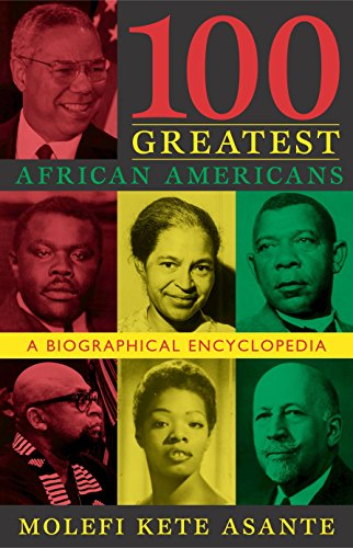 Compare Textbook Prices for 100 Greatest African Americans: A Biographical Encyclopedia Illustrated Edition ISBN 9781573929639 by Asante, Molefi Kete