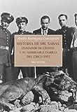 Historia de Mr. Sabas, domador de leones, y de su admirable familia del Circo Toti: 1604 (Narrativa)