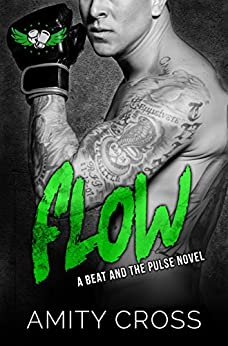 Flow: (#6 The Beat and The Pulse) by [Amity Cross]